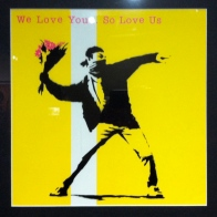Banksy. We love you, so love us. Serigraph on vinyl disk cover. 2000. Collection of Butterfly.