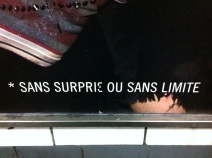 "... so, ""Shoes keep it clean. Sneakers get dirty."" = ""without surprise or without limit""? D'accooooord ..."